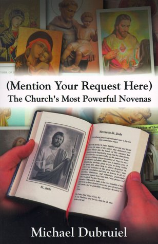 (Mention Your Request Here) The Church's Most Powerful Novenas